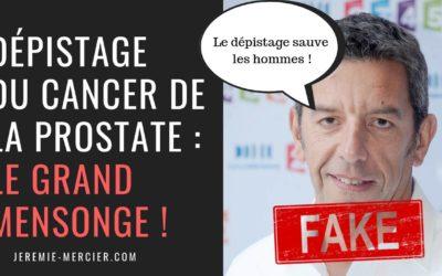 Dépistage du cancer de la prostate : le grand mensonge !