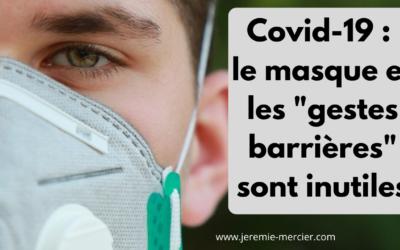 Covid-19 : Les masques et les «gestes barrières» sont inutiles