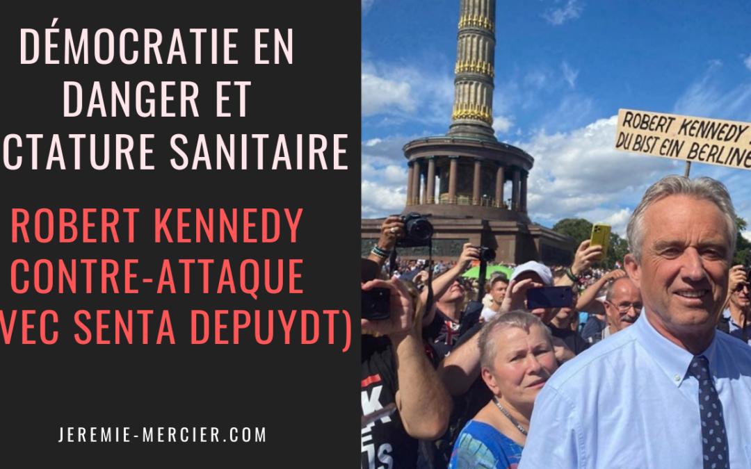 COVID-19 : Démocratie en danger et dictature sanitaire, Robert Kennedy contre-attaque